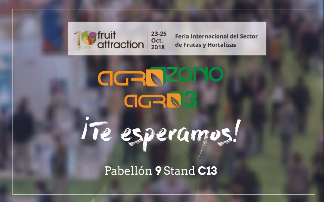 AGROZONO EN FRUITATTRACTION: MADRID 23-24-25 DE OCTUBRE
