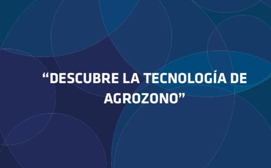 OZONO PARA LA AGRICULTURA. DESCUBRE LA TECNOLOGÍA DE AGROZONO