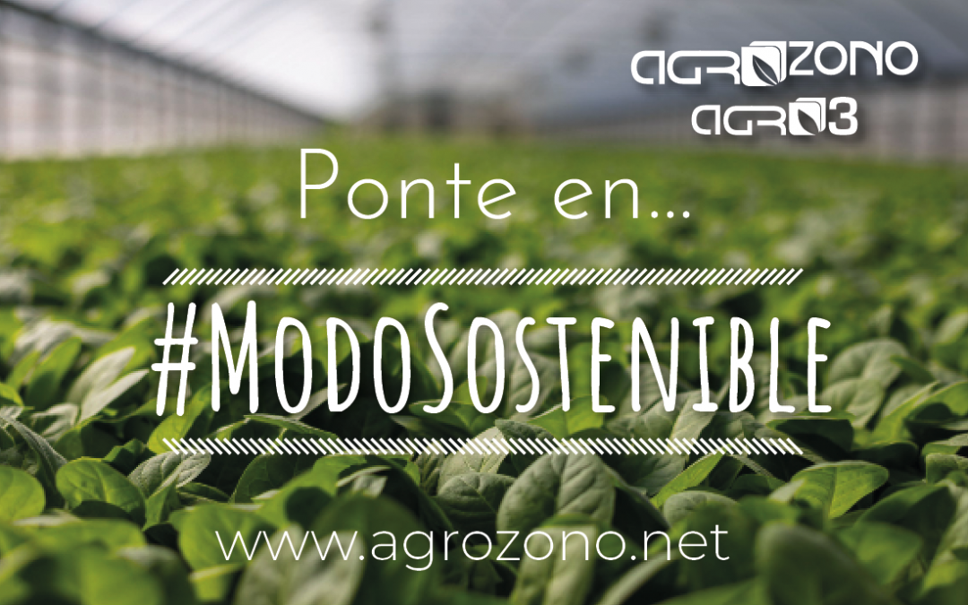 AGROZONO Por un futuro agrícola sín químicos: Ponte en #ModoSostenible