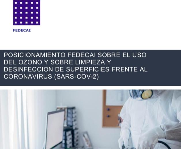 POSICIONAMIENTO FEDECAI sobre el uso del ozono y sobre limpieza y desinfección frente al CORONAVIRUS (SARS-COV-2)